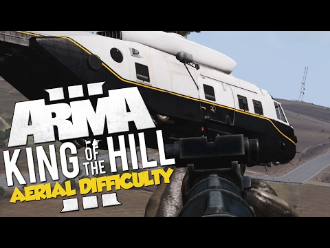 AERIAL DIFFICULTY! - ArmA 3 King of the Hill